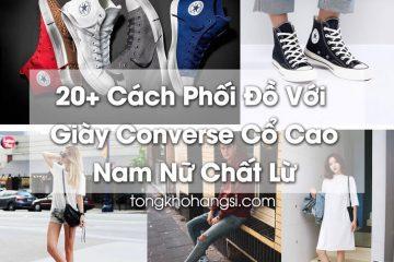 20+ Cách phối đồ với giày converse cổ cao dành cho nam và nữ