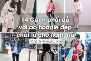 14 cach phoi do chat lu ao hoodie
