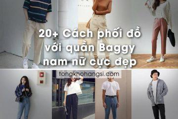 20+ Cách phối đồ với quần Baggy Nam/Nữ Cực đẹp