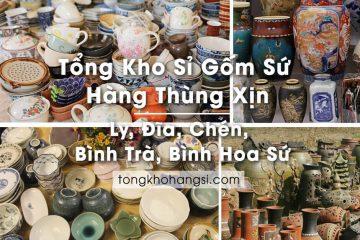 Tổng kho sỉ gốm sứ Hàng thùng xịn | Ly, Đĩa, Chén, Bình Trà, Bình hoa sứ