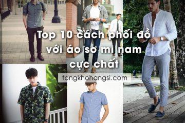 Top 10 cách phối đồ với áo sơ mi nam nữ cực chất
